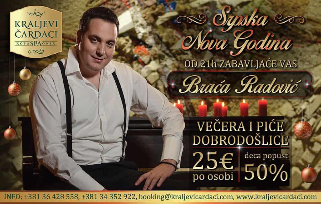 SRPSKA NOVA GODINA U ČARDACIMA: Dočekajte Srpsku Novu Godinu uz Braću Radović koji će vas zabavljati od 21h, uz večeru i piće dobrodošlice za 25e po osobi,